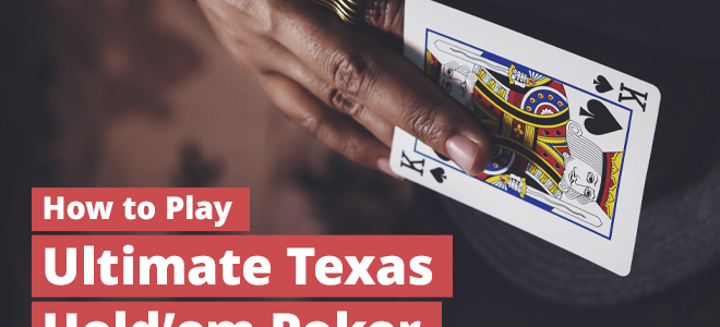Pelajari Cara Bermain Texas Hold'em Ultimate