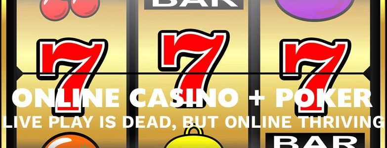 Kasino dan Poker Langsung Mati, Berkat Coronavirus, Tapi Online Berkembang